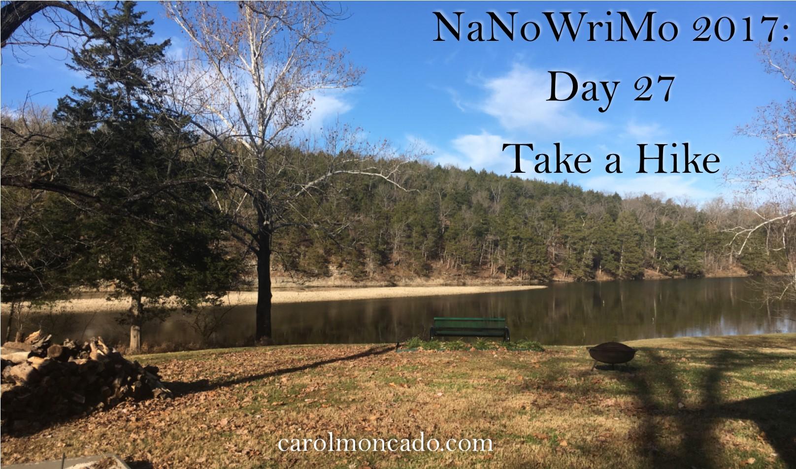 #NaNoWriMo2017, Day 27 or Take a Hike